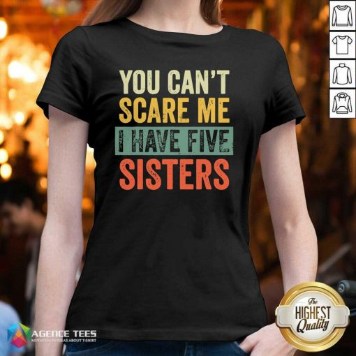 Top You Cant Scare Me I Have Five Sisters Vintage V-neck - Design By Agencetees.com