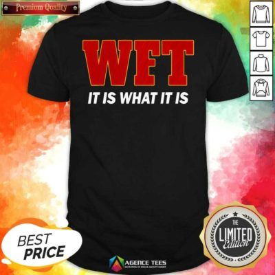 WFT It Is What It Is I Washingtosn DC Football Team Shirt - Design By Agencetees.com