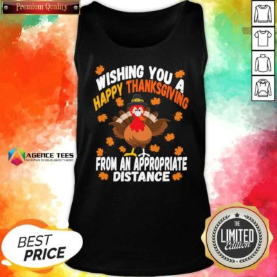 Wishing You A Happy Thanksgiving From An Appropriate Distance Turkey Social Distancing Tank Top - Design By Agencetees.com