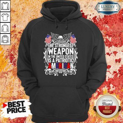 Angry The Strongest Weapon In The United States Is A Patriotic American 2021 Hoodie - Design by Agencetees.com