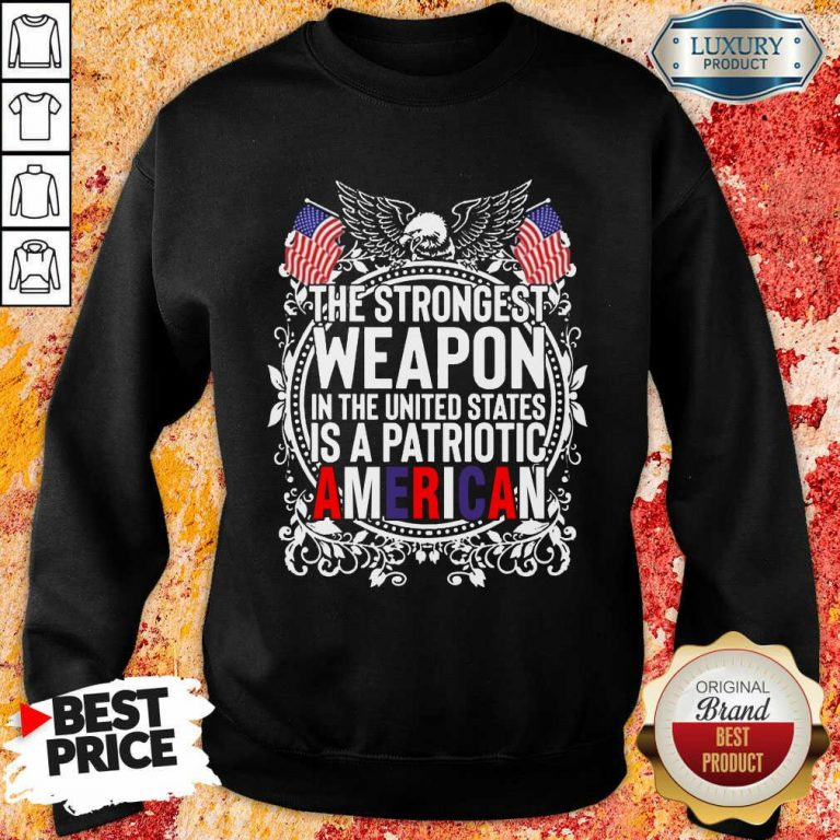 Angry The Strongest Weapon In The United States Is A Patriotic American 2021 Sweatshirt - Design by Agencetees.com