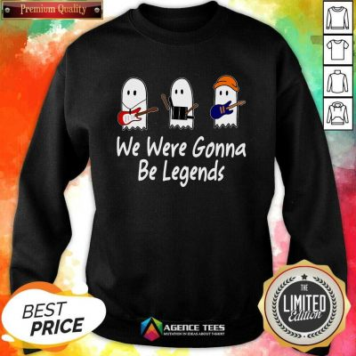 Awesome We Were Gonna Be Legends Julie And The Phantoms Ghost Sweatshirt - Design By Agencetees.com