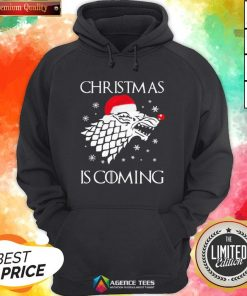 Funny Game Of Thrones Christmas Is Coming Hoodie - Design By Agencetees.com