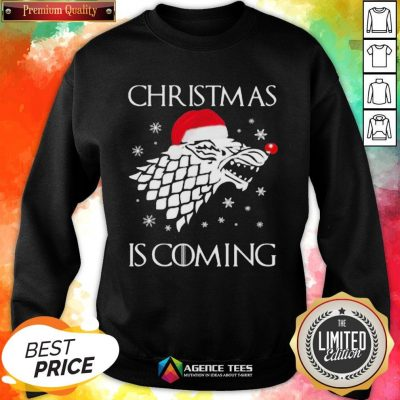 Funny Game Of Thrones Christmas Is Coming Sweatshirt - Design By Agencetees.com