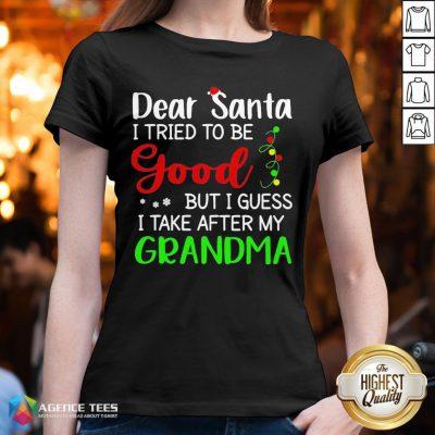 Good Dear Santa I Tried To Be Good But I Guess I Take After My Grandma V-neck - Design By Agencetees.com