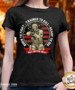 Hot Born To Fight Trained To Kill Ready To Die But Never Will American Flag V-neck - Design By Agencetees.com