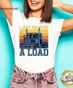 Hot Trucker Driver I Just Dropped A Load Vintage Retro V-neck - Design By Agencetees.com