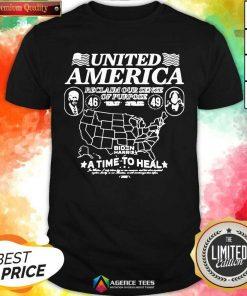 Original Biden Harris United America Reclaim Our Sense Of Pupose A Time To Heal Shirt