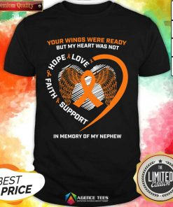 Perfect Your Wings Were Ready But My Heart Was Not Love Hope Faith Support In Memory Shirt - Design By Agencetees.com