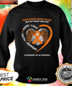 Perfect Your Wings Were Ready But My Heart Was Not Love Hope Faith Support In Memory Sweatshirt - Design By Agencetees.com