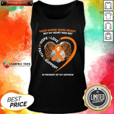 Perfect Your Wings Were Ready But My Heart Was Not Love Hope Faith Support In Memory Tank Top - Design By Agencetees.com