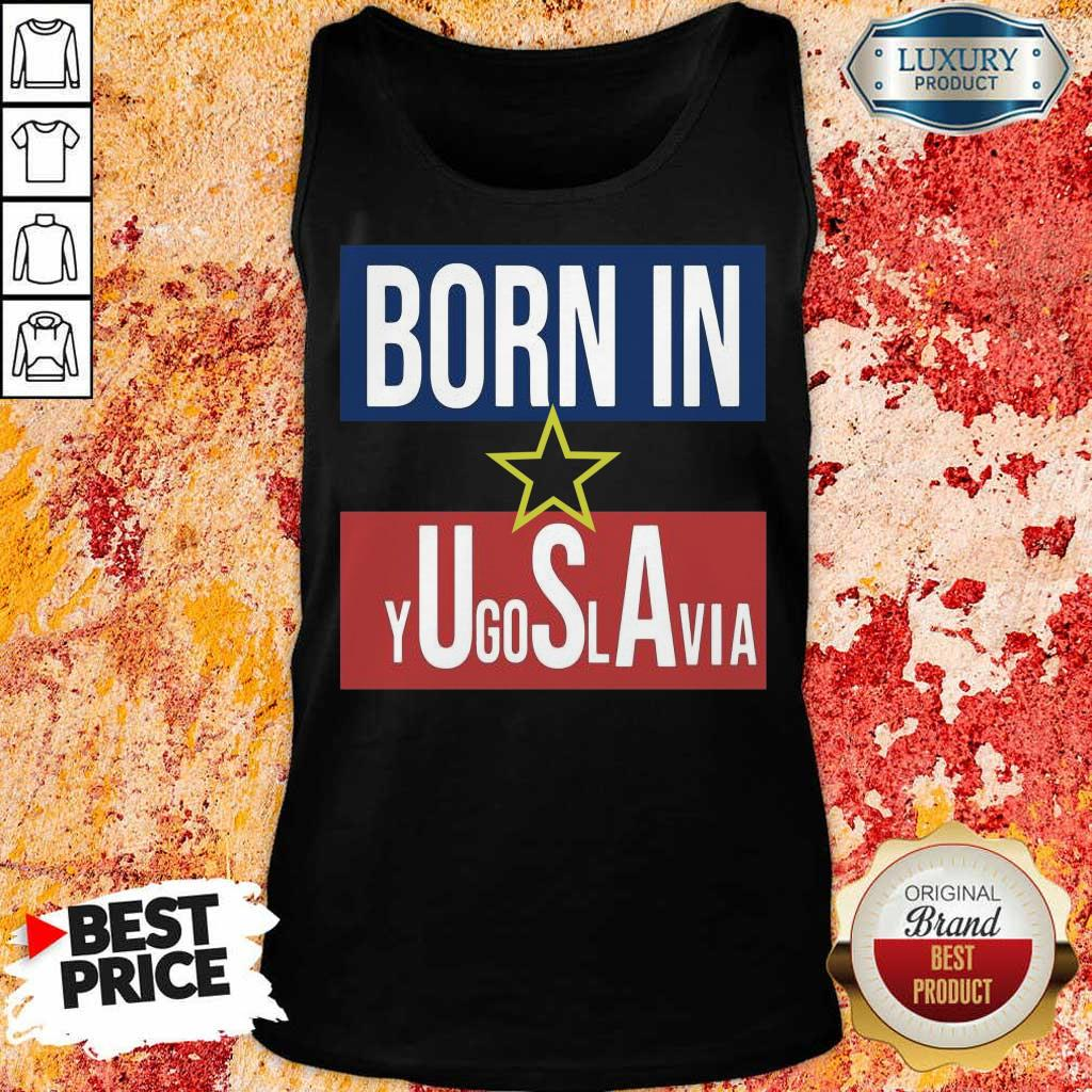 Wonderful Born In Yugoslavia 5 Tank Top