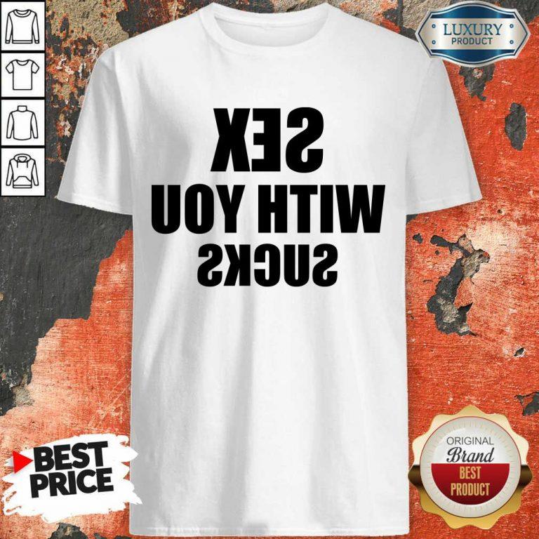 Wonderful Sex With You 5 Sucks Shirt - Design by Agencetees.com