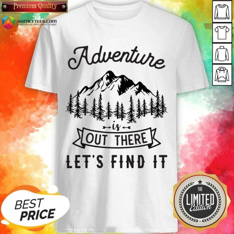 Adventure Is Out There 5 Find It Shirt - Design by Agencetees.com