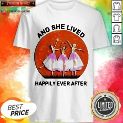 Ballet Girls And She Lived Happily Ever After Shirt - Design by Agencetees.com