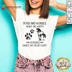 Dogs And Horses Make Me Happy 8 Humans Make My Head Hurt V-neck - Design by Agencetees.com