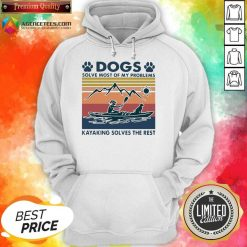 Dogs Solve My Problems 7 Kayaking Solves The Rest Hoodie - Design by Agencetees.com