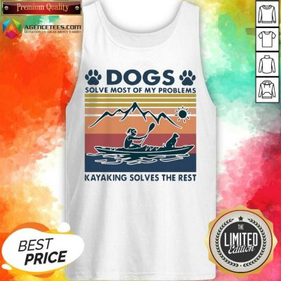 Dogs Solve My Problems 7 Kayaking Solves The Rest Tank Top - Design by Agencetees.com