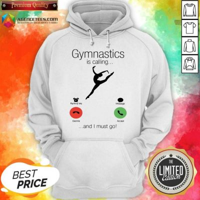 Gymnastics Is Calling And 5 I Must Go Hoodie - Design by Agencetees.com