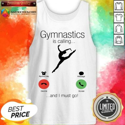 Gymnastics Is Calling And 5 I Must Go Tank Top - Design by Agencetees.com