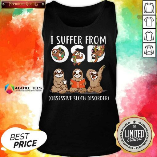 Hot I Suffer From Obsessive Sloth Disorder Tank Top