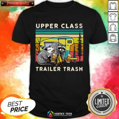 Hot Raccoons And Opossums Upper Class Trailer Trash Shirt