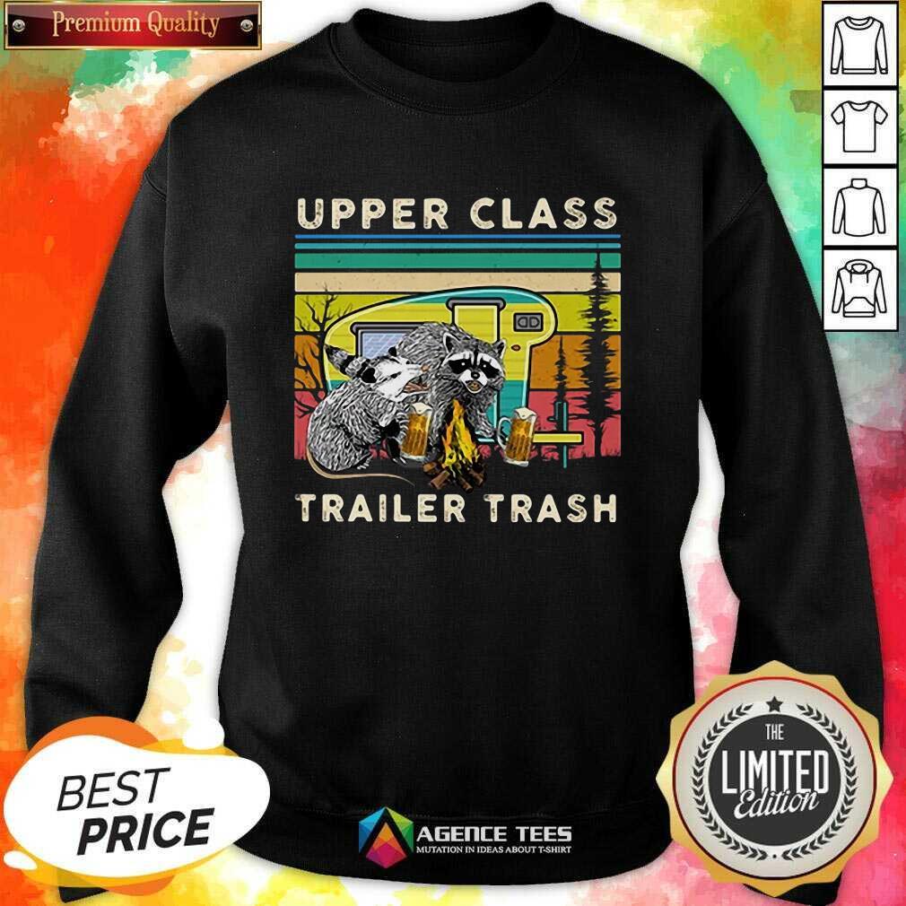 Hot Raccoons And Opossums Upper Class Trailer Trash Sweatshirt