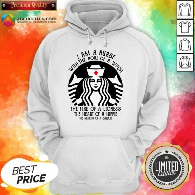 Hot Starbuck Nurse I Am A Nurse With The Soul Of A Witch Hoodie