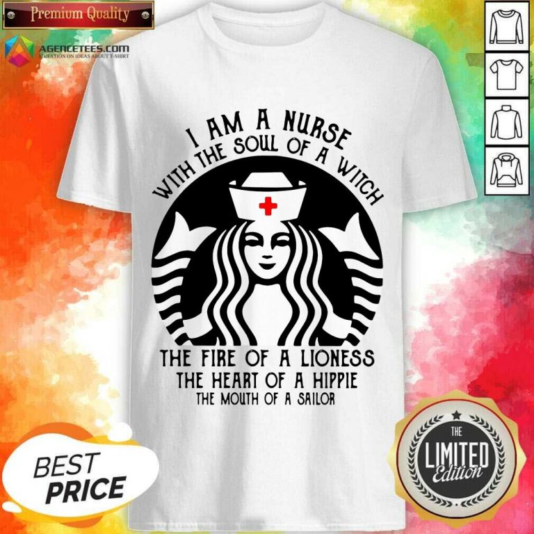 Hot Starbuck Nurse I Am A Nurse With The Soul Of A Witch Shirt