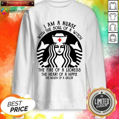 Hot Starbuck Nurse I Am A Nurse With The Soul Of A Witch Sweatshirt