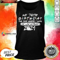 My 70th Birthday I Was In Lockdown 2021 Tank Top - Design by Agencetees.com