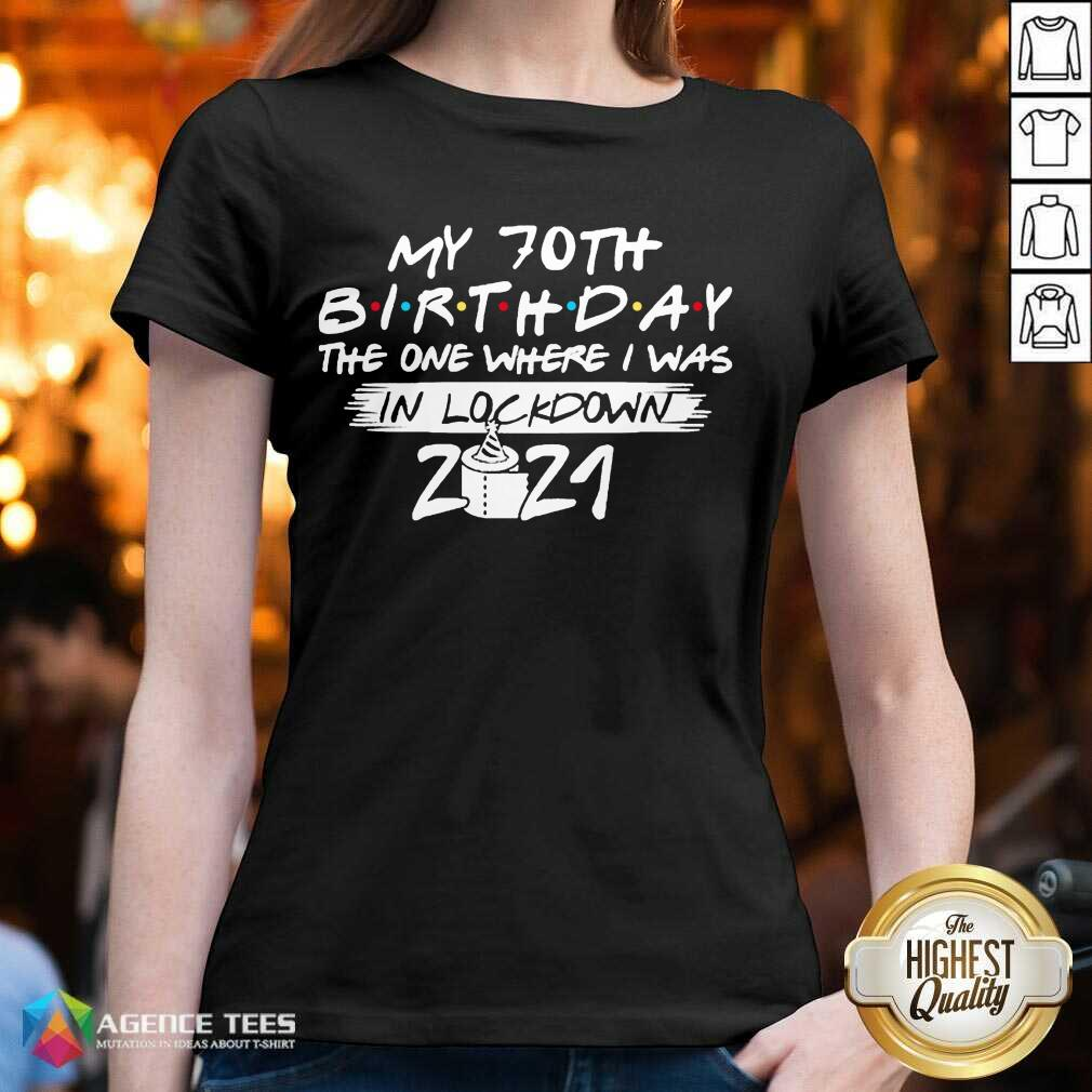 My 70th Birthday I Was In Lockdown 2021 V-neck - Design by Agencetees.com
