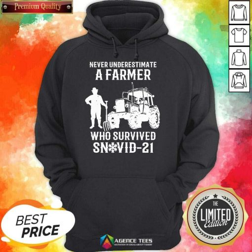 Never Underestimate A Farmer Who Survived Snovid 21 Hoodie - Design by Agencetees.com