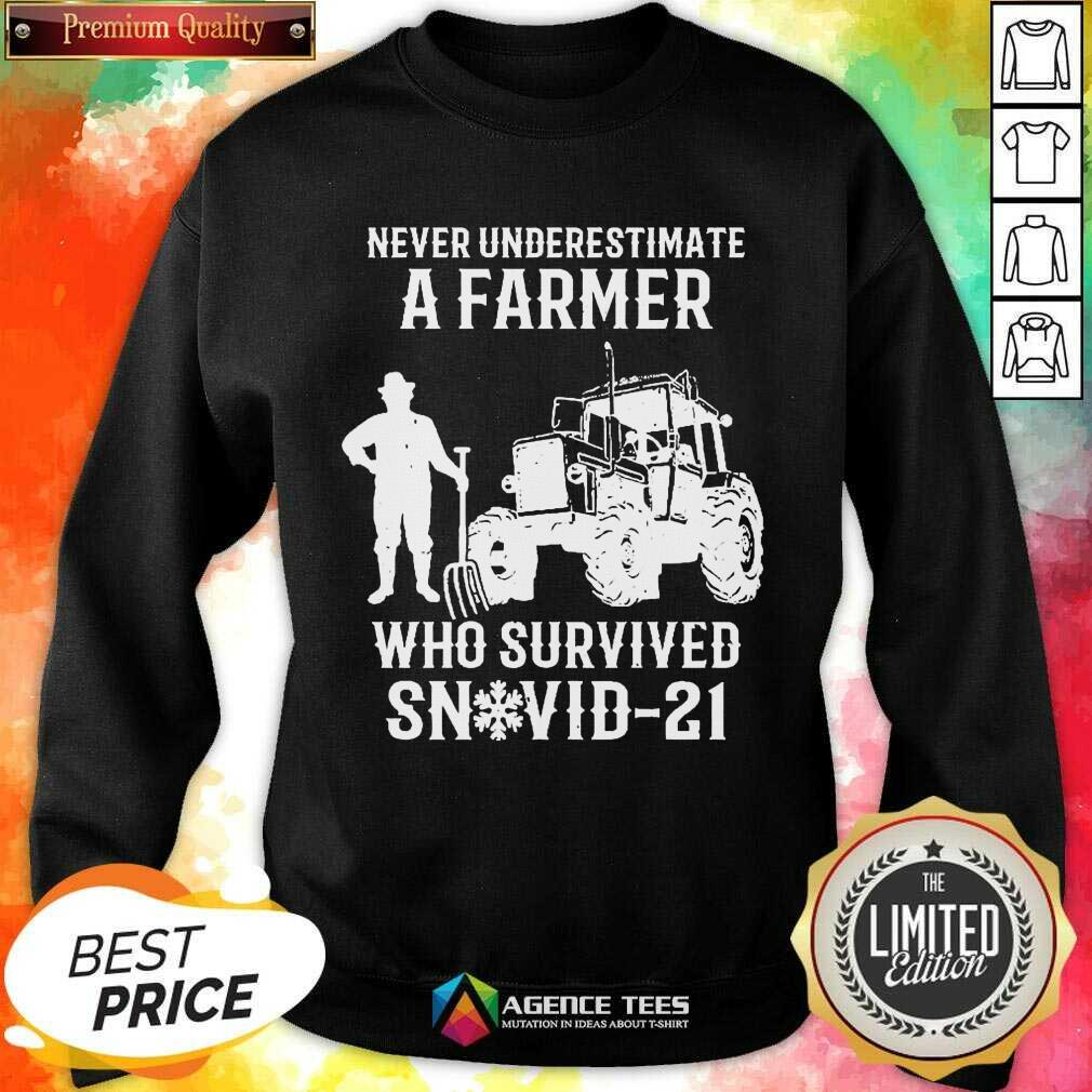 Never Underestimate A Farmer Who Survived Snovid 21 Sweatshirt - Design by Agencetees.com