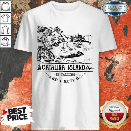 Awesome Camping2801 Catalina Island Is Calling And I Must Go Shirt