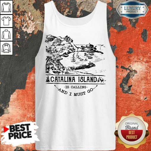 Awesome Camping2801 Catalina Island Is Calling And I Must Go Tank Top