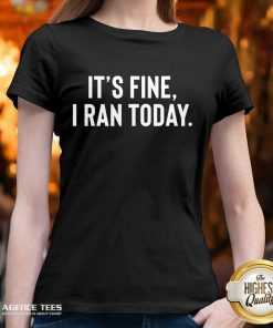 Awesome It's Fine I Ran Today V-neck