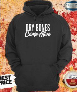 Dry Bones Come Alive Hoodie