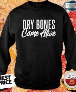 Dry Bones Come Alive Sweatshirt