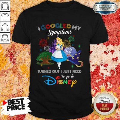 Funny Alice I Googled My Symptoms Disney Shirt