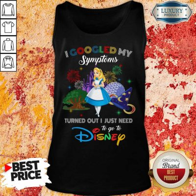 Funny Alice I Googled My Symptoms Disney Tank Top