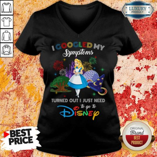 Funny Alice I Googled My Symptoms Disney V-neck