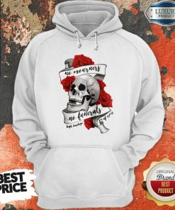 Funny No Mourners No Funerals Skull Of Roses Hoodie