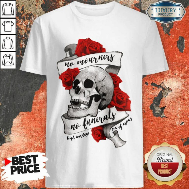 Funny No Mourners No Funerals Skull Of Roses Shirt