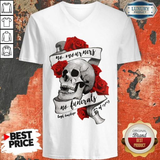 Funny No Mourners No Funerals Skull Of Roses V-neck