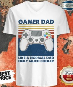 Gamer Dad Like A Normal Dad Only Much Cooler V-neck