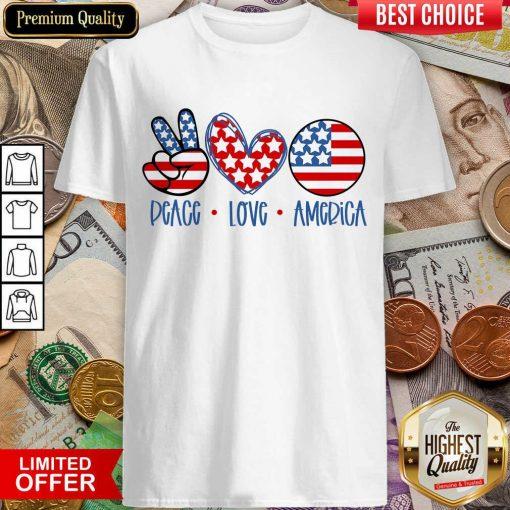 Good Peace Love America Shirt