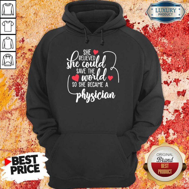 Good She Believed She Could Save The World So She Became A Physician Hoodie