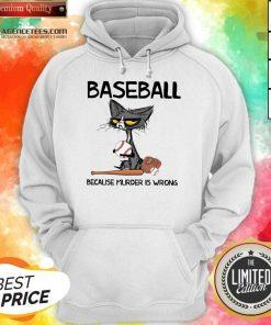 Happy Cat Baseball Because Murder Is Wrong Hoodie
