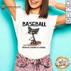 Happy Cat Baseball Because Murder Is Wrong V-neck